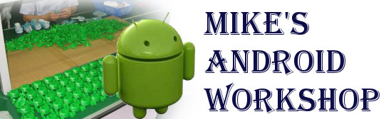 Mike's Android Workshop